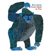 From Head to Toe Padded Board Book, Hardcover/Eric Carle
