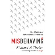 Unknown Misbehaving - The Making of Behavioral Economics The Making of Behavioral Economics