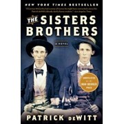The Sisters Brothers, Paperback/Patrick DeWitt