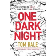 One Dark Night: An Absolutely Gripping Crime Thriller with Unputdownable Mystery and Suspense, Paperback/Tom Bale