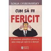 Cum sa fii fericit/Sonja Lyubomirsky