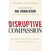 Disruptive Compassion: Becoming the Revolutionary You Were Born to Be, Paperback/Hal Donaldson