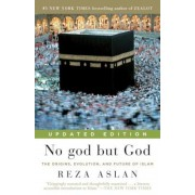 No god but God: The Origins, Evolution, and Future of Islam, Paperback