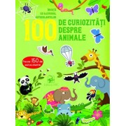 100 de curiozitati despre animale. Invata cu ajutorul autocolantelor/***
