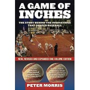 A Game of Inches: The Stories Behind the Innovations That Shaped Baseball, Paperback/Peter Morris