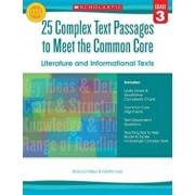 25 Complex Text Passages to Meet the Common Core: Literature and Informational Texts, Grade 3, Paperback/Martin Lee