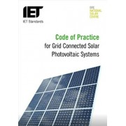 Code of Practice for Grid-Connected Solar Photovoltaic Systems: Design, Specification, Installation, Commissioning, Operation and Maintenance, Paperback/The Institution of Engineering and Techn
