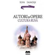Autori si opere. Cultura rusa/Ion Ianosi