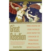The Great Rebellion: The State of Our World and How to Change It Through Practical Spirituality, Paperback/Samael Aun Weor