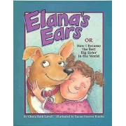 Elana's Ears, or How I Became the Best Big Sister in the World, Paperback/Gloria Roth Lowell