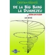 De la Big Bang la Dumnezeu mintea care te minte - Cristian Raduta