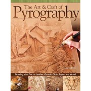 The Art & Craft of Pyrography: Drawing with Fire on Leather, Gourds, Cloth, Paper, and Wood, Paperback/Lora S. Irish