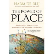 The Power of Place: Geography, Destiny, and Globalization's Rough Landscape, Paperback