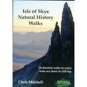 Isle of Skye Natural History Walks. 20 Detailed Walks to Enjoy from Sea Shore to Cliff Top, Paperback/Christopher Mitchell