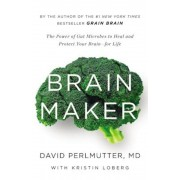 Brain Maker: The Power of Gut Microbes to Heal and Protect Your Brain-For Life, Hardcover