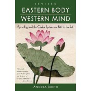 Eastern Body, Western Mind by Judith Anodea
