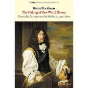 The Making of New World Slavery by Robin Blackburn