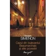 Cazul din bulevardul Beaumarchais si alte povestiri - Georges Simenon