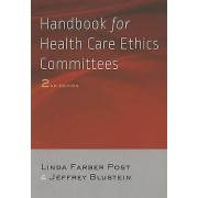 Handbook for Health Care Ethics Committees by Linda Farber Post & J...