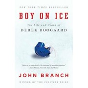 Boy on Ice: The Life and Death of Derek Boogaard, Paperback/John Branch