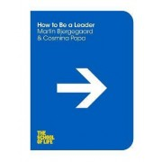 How to be a Leader by Martin Bjergegaard