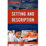 Setting and Description. Classroom Ready Materials for Teaching Writing and Literary Analysis Skills in Grades 4 to 8, Paperback/Bette Walker
