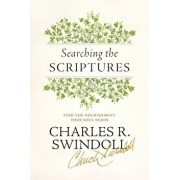 Book - Searching the Scriptures: Find the Nourishment Your Soul Needs, Paperback/Charles R. Swindoll
