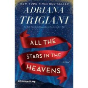 All the Stars in the Heavens, Hardcover/Adriana Trigiani