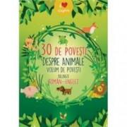 30 povesti despre animale. Volum de povesti bilingv roman-englez