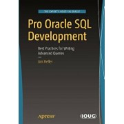 Pro Oracle SQL Development: Best Practices for Writing Advanced Queries, Paperback/Jon Heller