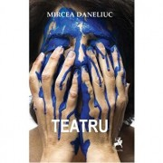 Teatru/Mircea Daneliuc