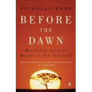 Before the Dawn: Recovering the Lost History of Our Ancestors, Paperback