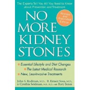 No More Kidney Stones: The Experts Tell You All You Need to Know about Prevention and Treatment, Paperback/John S. Rodman