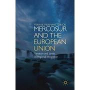MERCOSUR and the European Union. Variation and Limits of Regional Integration, Hardback/Mikhail Mukhametdinov