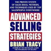 Advanced Selling Strategies: The Proven System of Sales Ideas, Methods, and Techniques Used by Top Salespeople, Paperback