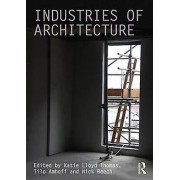 Industries of Architecture by Edited by Katie Lloyd Thomas & Edited by Tilo Amhoff & Edited by Nick Beech