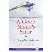 A Good Night's Sleep: A Drug-Free Solution [With CD]/Jan Sadler