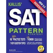 Kallis' Redesigned SAT Pattern Strategy + 6 Full Length Practice Tests (College SAT Prep + Study Guide Book for the New SAT), Paperback/Kallis