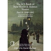 The MX Book of New Sherlock Holmes Stories Part II: 1890 to 1895, Paperback/David Marcum