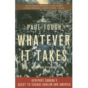 Whatever It Takes: Geoffrey Canada's Quest to Change Harlem and America, Paperback