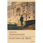 Fontana di Trevi (editia a II-a)/Gabriela Adamesteanu