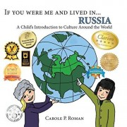 If You Were Me and Lived in... Russia: A Child's Introduction to Culture Around the World, Paperback/Carole P. Roman