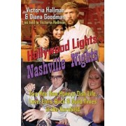 Hollywood Lights, Nashville Nights: Two Hee Haw Honeys Dish Life, Love, Elvis, Buck, and Good Times In the Kornfield, Paperback/Victoria Hallman