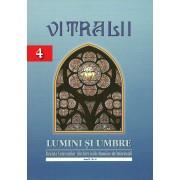 Vitralii. Lumini si Umbre. Anul I, Nr. 4 (eBook)