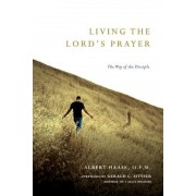 Living the Lord's Prayer: The Way of the Disciple, Paperback