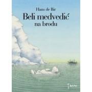 Slikovnica Beli medvedić na brodu - H. de Bir