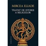 Tratat de istorie a religiilor (Ed.VI)/Mircea Eliade