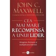 Cea mai mare recompensa a unui lider/John C. Maxwell