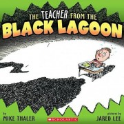 The Teacher from the Black Lagoon, Paperback/Mike Thaler