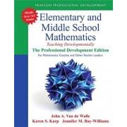 Elementary and Middle School Mathematics: Teaching Developmentally: The Professional Development Edition for Mathematics Coaches and Other Teacher Lea, Paperback/John a. Van De Walle